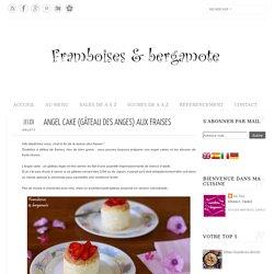 Framboises & bergamote: Angel Cake (gâteau des anges) aux fraises
