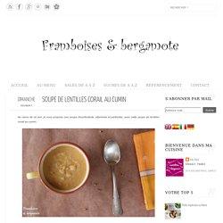 Framboises & bergamote: Soupe de lentilles corail au cumin