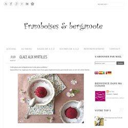 Framboises & bergamote: Glace aux myrtilles