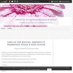 Cake au Thé Matcha, Amandes et Framboises Vegan & Sans Gluten - Popotte et gourmandises d'Orély
