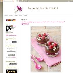 les petits plats de trinidad: Verrine framboises et chocolat noir en 5 minutes chrono et 5 ingrédients