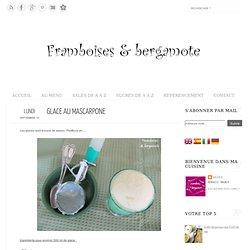 Framboises & bergamote: Glace au mascarpone