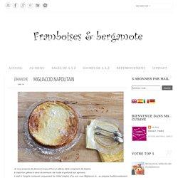 Framboises & bergamote: Migliaccio napolitain