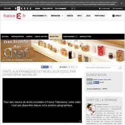 Tarte aux framboises et moelleux coco, par Christophe Michalak