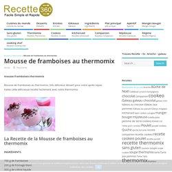 mousse framboises thermomix - un délicieux dessert avec le thermomix.