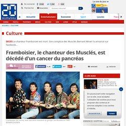 Framboisier, le chanteur des Musclés, est décédé d'un cancer du pancréas