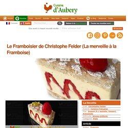 Le Framboisier de Christophe Felder (La merveille à la Framboise)