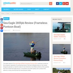 Sea Eagle 285fpb Review (Frameless Pontoon Boat)
