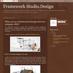 Framework Studio.Design: What can an Architectural Design Services company offer?