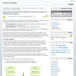 Tracing and Caching for Entity Framework available on MSDN Code Gallery - Jaroslaw Kowalski
