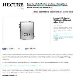 Framework CSS - Blueprint, YAML, Elastic… Effet de mode ou Lame