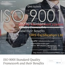 ISO 9001 Standard Quality Framework and their Benefits – QMS ISO 9001 certification