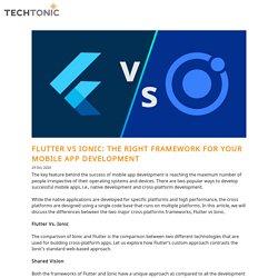 Flutter Vs Ionic: The Right Framework for Your Mobile App Development