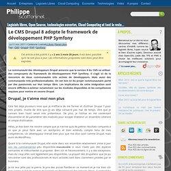 Le CMS Drupal 8 adopte le framework de développement PHP Symfony par