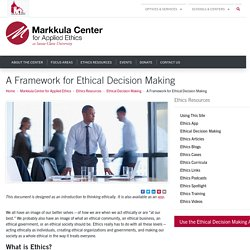 A Framework for Ethical Decision Making