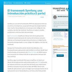 El framework Symfony, una introducción práctica (I parte)