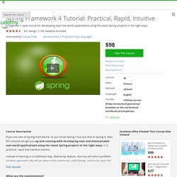 Spring Framework 4 Tutorial: Practical, Rapid, Intuitive
