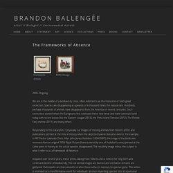 The Frameworks of Absence - BRANDON BALLENGÉE