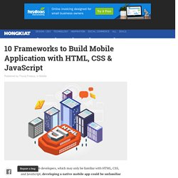 10 Frameworks to Build Mobile Application with HTML, CSS & JavaScript