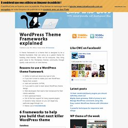 Wordpress Theme Frameworks explained