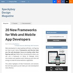 20 New Frameworks for Web and Mobile App Developers