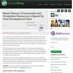 Blank Themes, Frameworks and Templates: Resources to Speed Up Your Development Time