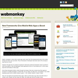New Frameworks Give Mobile-Web Apps a Boost | Webmonkey | Wired.