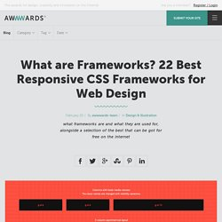 What are Frameworks? 22 Best Responsive CSS Frameworks for Web Design