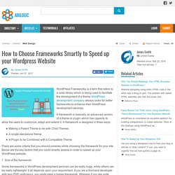 How to Choose Frameworks Smartly to Speed up your Wordpress Website