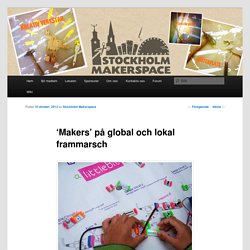 Maker movement på global och lokal frammarsch