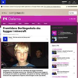 Framtidens Borlängeskola ska byggas i minecraft - P4 Dalarna