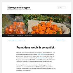 Framtidens webb är semantisk - SäsongsmatsbloggenSäsongsmatsbloggen