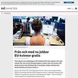 Från och med nu jobbar EU-kvinnor gratis