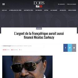 L'argent de la Françafrique aurait aussi financé Nicolas Sarkozy
