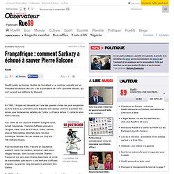 Françafrique : comment Sarkozy a échoué à sauver Pierre Falcone