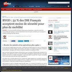 BYOD : 52 % des DSI Français acceptent moins de sécurité pour plus de mobilité - ZDNet