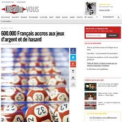 600.000 Français accros aux jeux d'argent et de hasard
