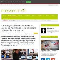 Les français achètent moins de PC, au profit des smartphones et modèles hybrides, mais ce recul est moins fort que dans le monde : les professionnels consomment toujours des PC