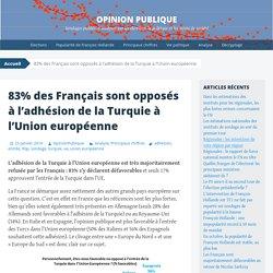 83% des Français sont opposés à l'adhésion de la Turquie à l'Union européenne