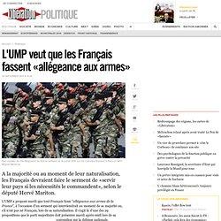 L'UMP veut que les Français fassent «allégeance aux armes»