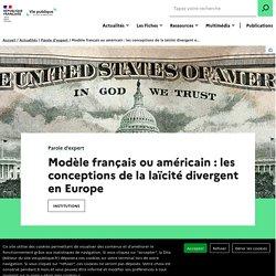 Modèle français ou américain : les conceptions de la laïcité en Europe
