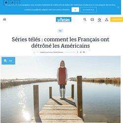 Séries télés : comment les Français ont détrôné les Américains - Le Parisien