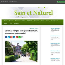 Ce village français anticapitaliste et 100 % autonome a tout compris !