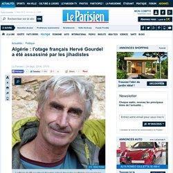 Algérie : l'otage français Hervé Gourdel a été assassiné par les jihadistes
