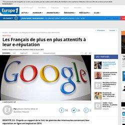 Les Français de plus en plus attentifs à leur e-réputation