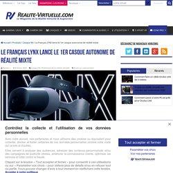 Le Français LYNX lance le 1er casque autonome de réalité mixte - 4 février