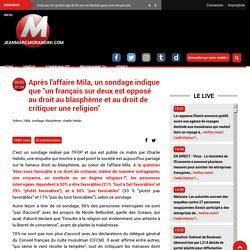 """Après l'affaire Mila, un sondage indique que """"un français sur deux est opposé au droit au blasphème et au droit de critiquer une religion"""""""