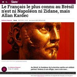Le Français le plus connu au Brésil : Allan Kardec