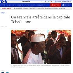 Un Français arrêté dans la capitale Tchadienne