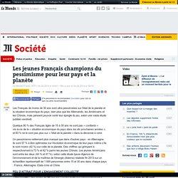 Les jeunes français champions du pessimisme pour leur pays et la planète